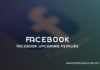 Facebook Upcoming Feature
