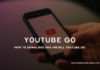 How to Download and Install YouTube Go