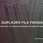 Best Duplicate File Finder and Remover Software for Windows