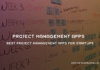 Best Project Management Apps for Startups
