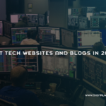 Best Tech Websites And Blogs In 2018