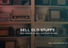 Best Website To Sell Old Stuff In 2018