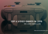 Top 6 Video Games in 2018