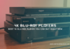 Best 4K Blu ray Player You Can Buy Right Now