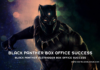 Black Panther Is A Bigger Box Office Success