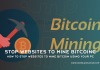 How To Stop Websites To Mine Bitcoin Using Your PC