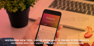 Instagram New Tool Testing will Let Users Know Who is Taking Screenshots