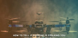 How To Tell If A Drone Is Stalking You