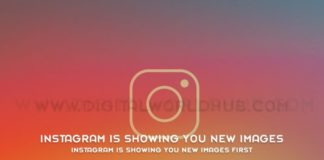 Instagram Is Showing You New Images First