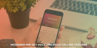 Instagram May Get Voice And Video Calling Features