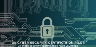 UK Cyber Security Certification Pilot Launched