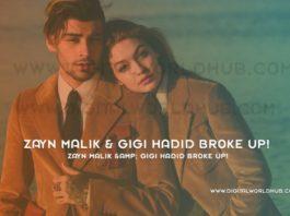 Zayn Malik Gigi Hadid Broke Up