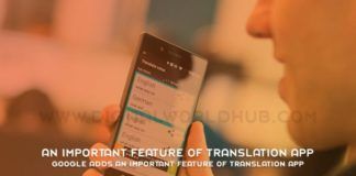 Google Adds An Important Feature Of Translation App
