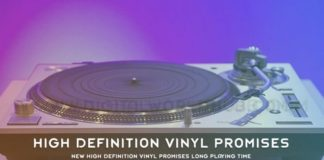 New High Definition Vinyl Promises Long Playing Time