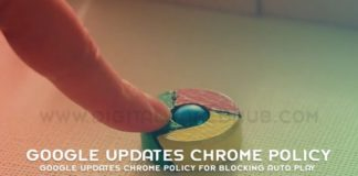 Google Updates Chrome Policy For Blocking Auto Play 1