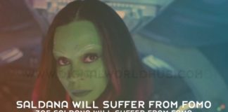 Zoe Saldana Will Suffer From FOMO