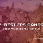 4 Best FPS Games You Must Play