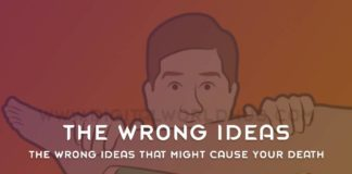 The Wrong Ideas That Might Cause Your Death