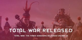 Total War The Three Kingdoms Released On May 23