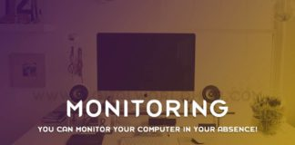 You Can Monitor Your Computer In Your Absence